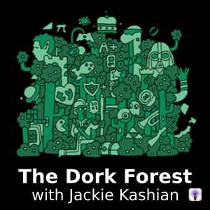 The Dork Forest Podcast with Jackie Kashian
